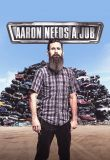 Watch Movie Aaron Needs a Job - Season 1