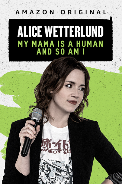 Watch Movie Alice Wetterlund: My Mama Is a Human and So Am I