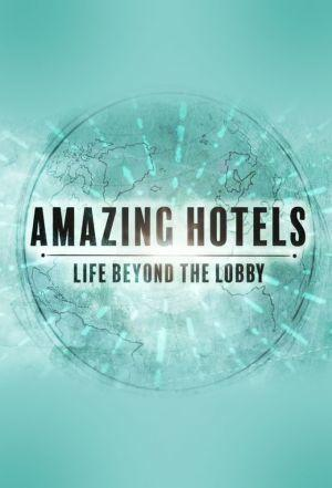 Watch Movie Amazing Hotels: Life Beyond the Lobby - Season 2