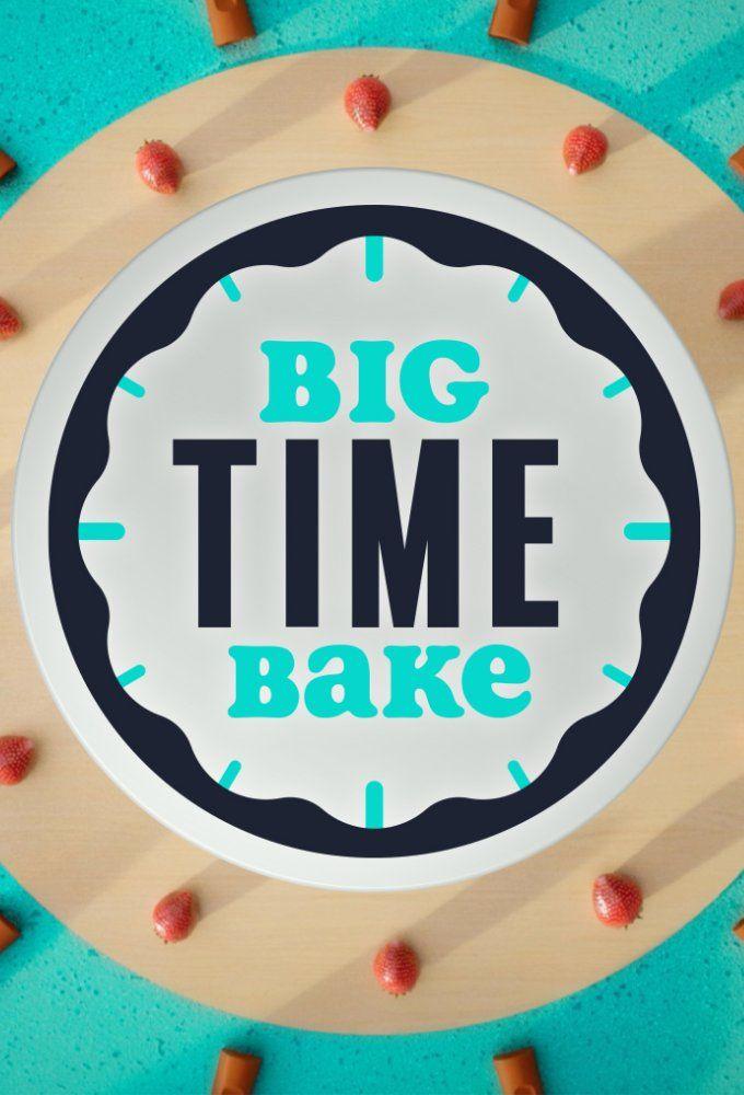 Watch Movie Big Time Bake - Season 1