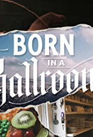 Watch Movie Born in a Ballroom