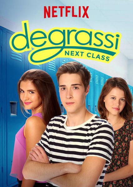 Watch Movie Degrassi: Next Class - Season 1