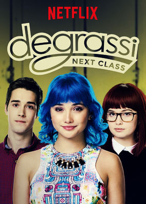 Watch Movie Degrassi: Next Class - Season 3