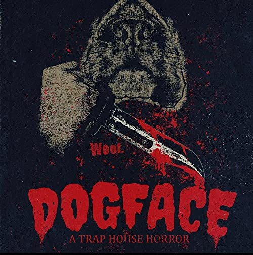 Watch Movie Dogface: A TrapHouse Horror