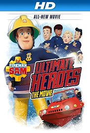 Watch Movie Fireman Sam Ultimate Heroes The Movie