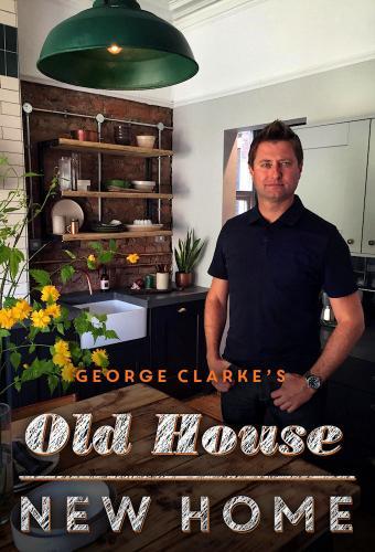Watch Movie George Clarke's Old House, New Home - Season 6