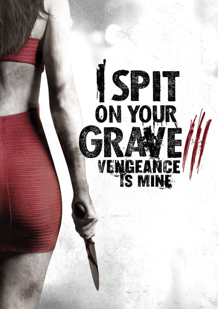 Watch Movie I Spit on Your Grave 3 Vengeance is Mine