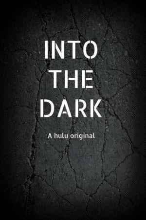 Watch Movie Into The Dark - Season 1