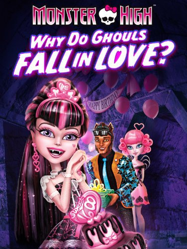 Watch Movie Monster High: Why Do Ghouls Fall in Love?