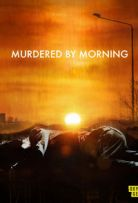 Watch Movie Murdered by Morning - Season 1