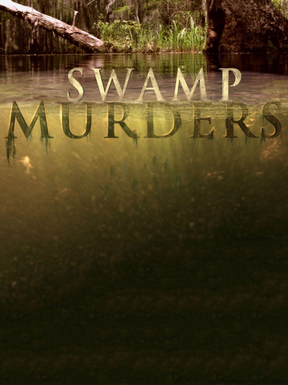 Watch Movie Swamp Murders - Season 5