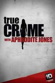 Watch Movie True Crime with Aphrodite Jones - Season 3